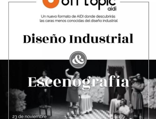 Off Topic: Diseño Industrial & Escenografía